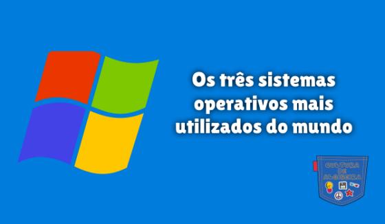 sistemas operativos mais utilizados mundo Cultura de Algibeira